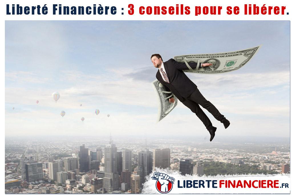 La liberté financière : 3 conseils pour se libérer