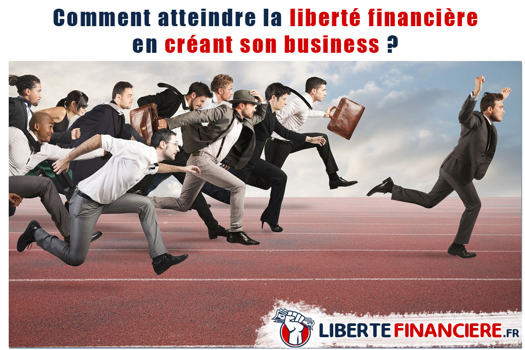 Création de business - liberté financière