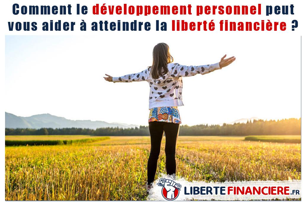 Comment le développement personnel peut vous aider à atteindre la liberté financière