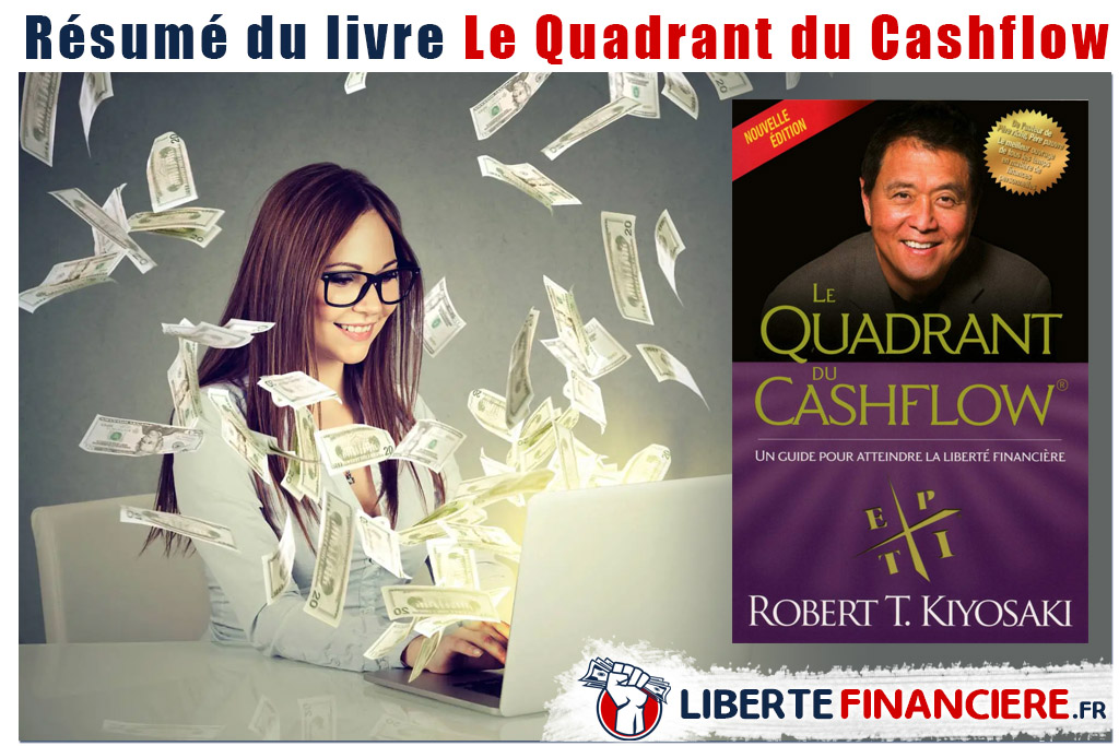 Résumé : Le quadrant du cashflow – Robert Kiyosaki